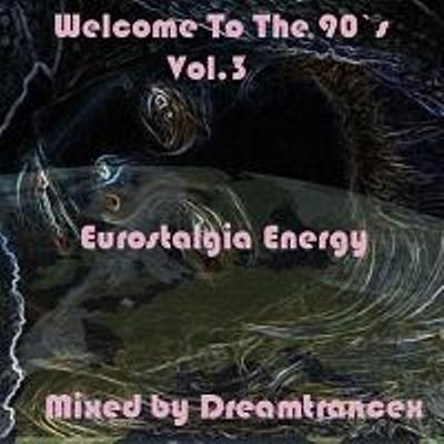 Welcome To The 90`s Vol.3_Eurostalgia Energy W903
