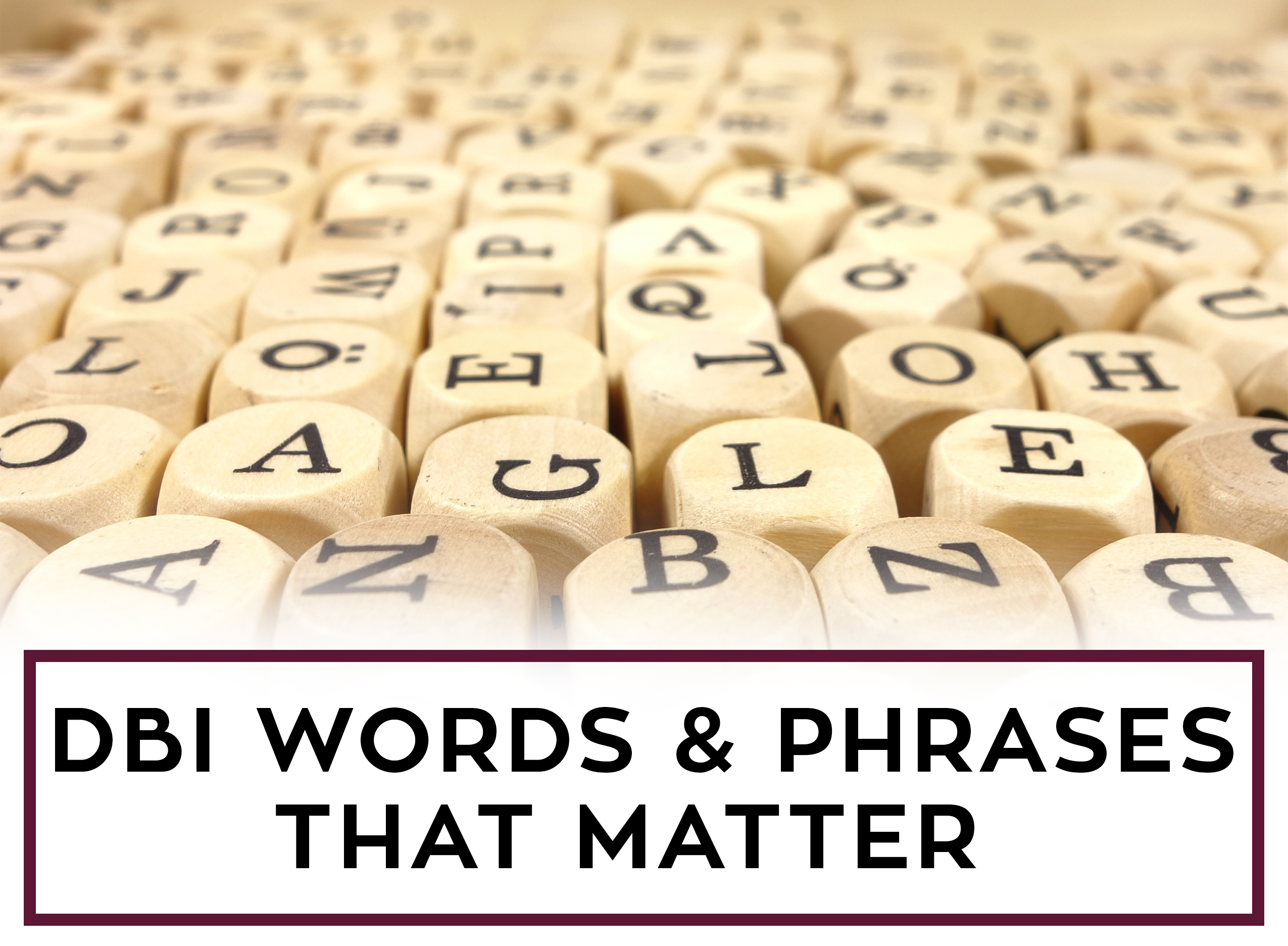 DBI Words and Phrases That Matter