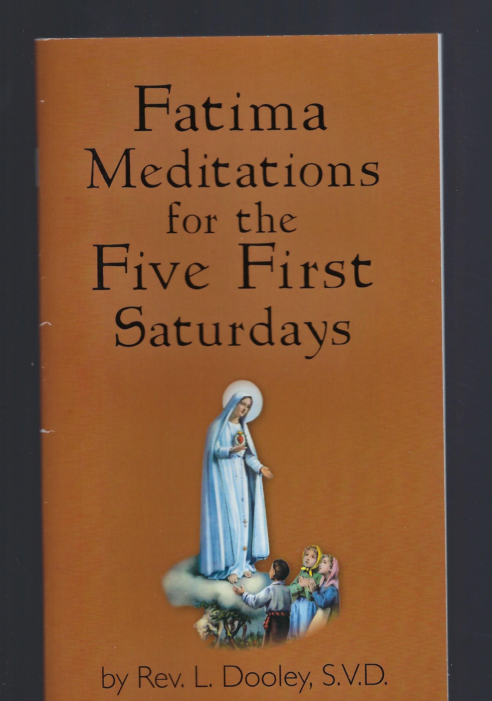 Fatima Meditations for the Five First Saturdays, Rev. L. Dooley, S.V.D.
