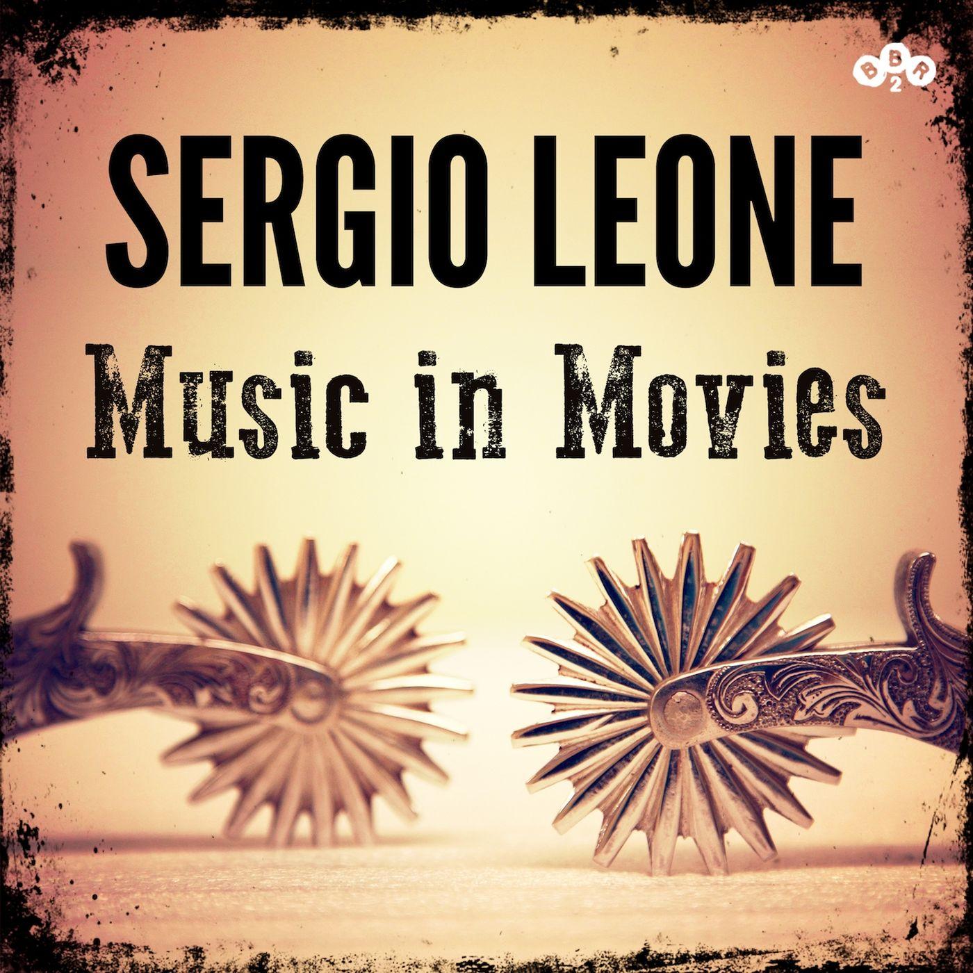 Ennio Morricone - Sergio Leone - Music in Movies (2017).mp3 - 320Kbps