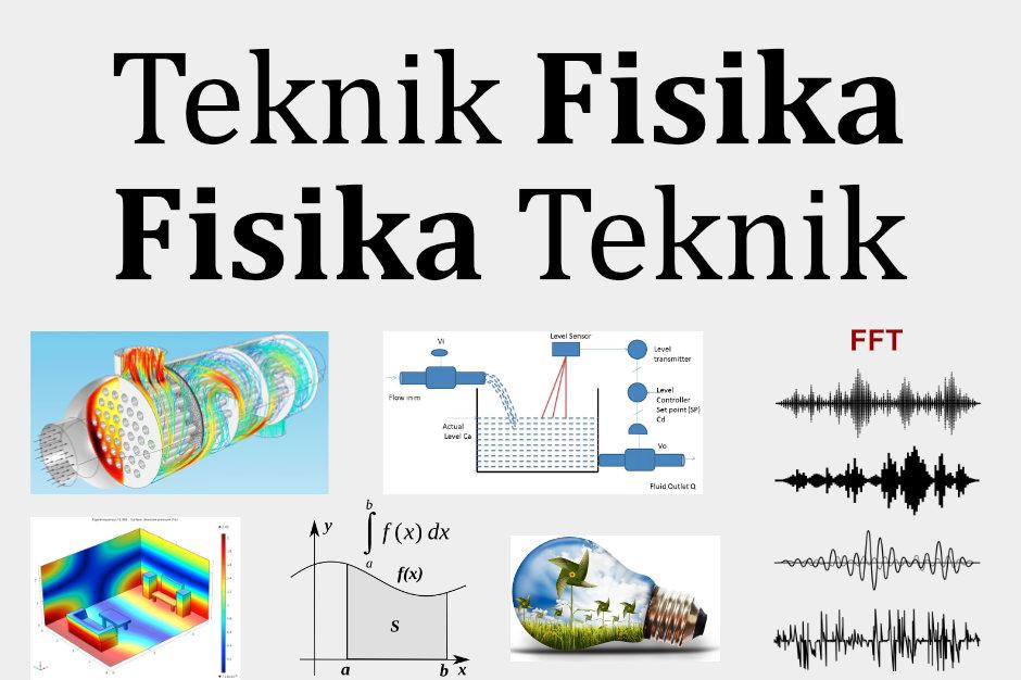 Kuliah di Teknik Fisika atau Fisika Teknik?