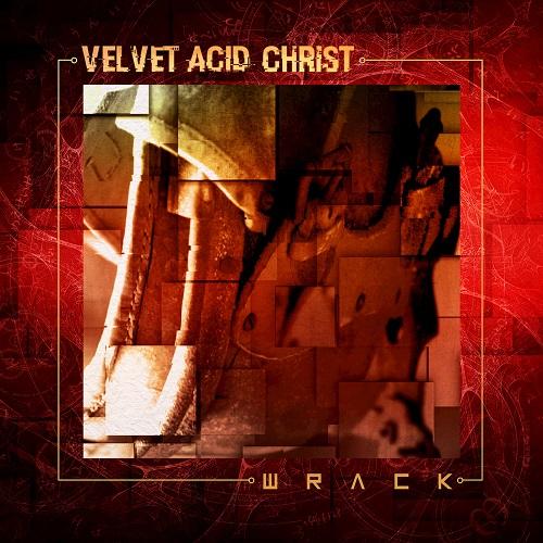 Velvet Acid Christ - Wrack (EP) (2017) [FLAC]