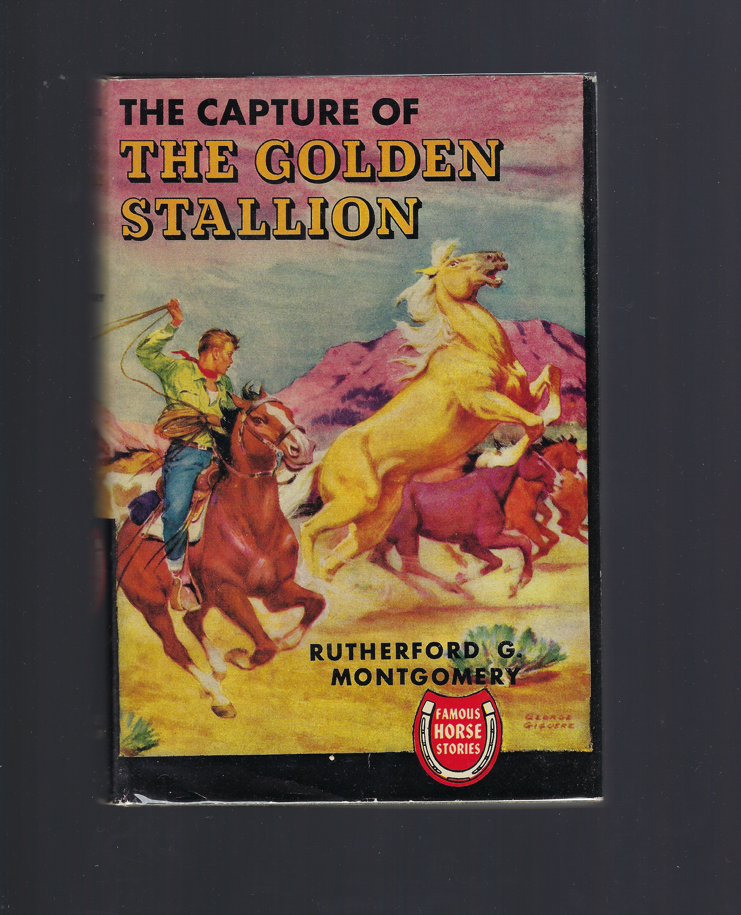 The Capture of the Golden Stallion (Famous Horse Stories), Rutherford Montgomery