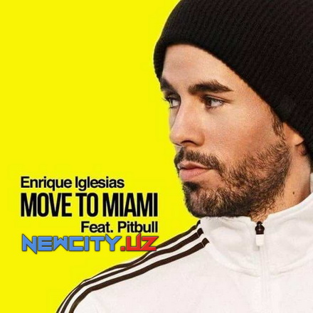 Enrique Iglesias feat. Pitbull - Move To Miami