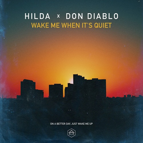 Hilda x Don Diablo - Wake Me When It's Quiet [2018]
