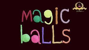 Kouzelné míčky / Magic Balls / Magicni kuli  (2015 - 2016)
