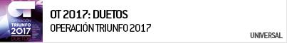 OPERACION TRIUNFO 2017 DUETOS