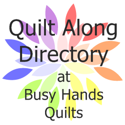 2019 Quilt Along Directory at Busy Hands Quilts