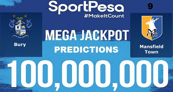 Sportpesatips - Bury vs Mansfield Predictions & H2H:: Sportpesa Mega Jackpot Predictions