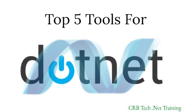 Top 5 Tools for .NET Development