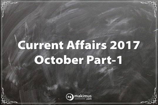 Current affairs for UPSC IAS Exam October Current Affairs Part-1 Makimus Current Affairs
