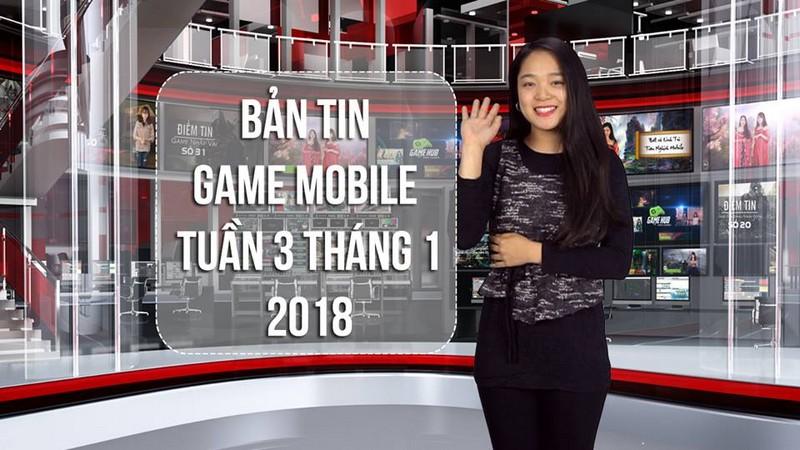 Bản Tin Game Mobile Tuần 3 Tháng 1/2018