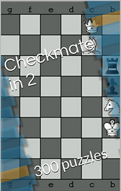 Checkmate in 2: 300 puzzles (Chess Workbooks Book 1)  -  Aleksandar Trailovic Capture-2