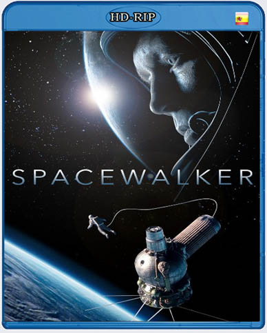 Spacewalker (2017) [HDRip] [Castellano AC3 2.0]