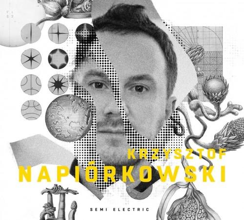 Krzysztof Napiórkowski - Semi Electric (2018)