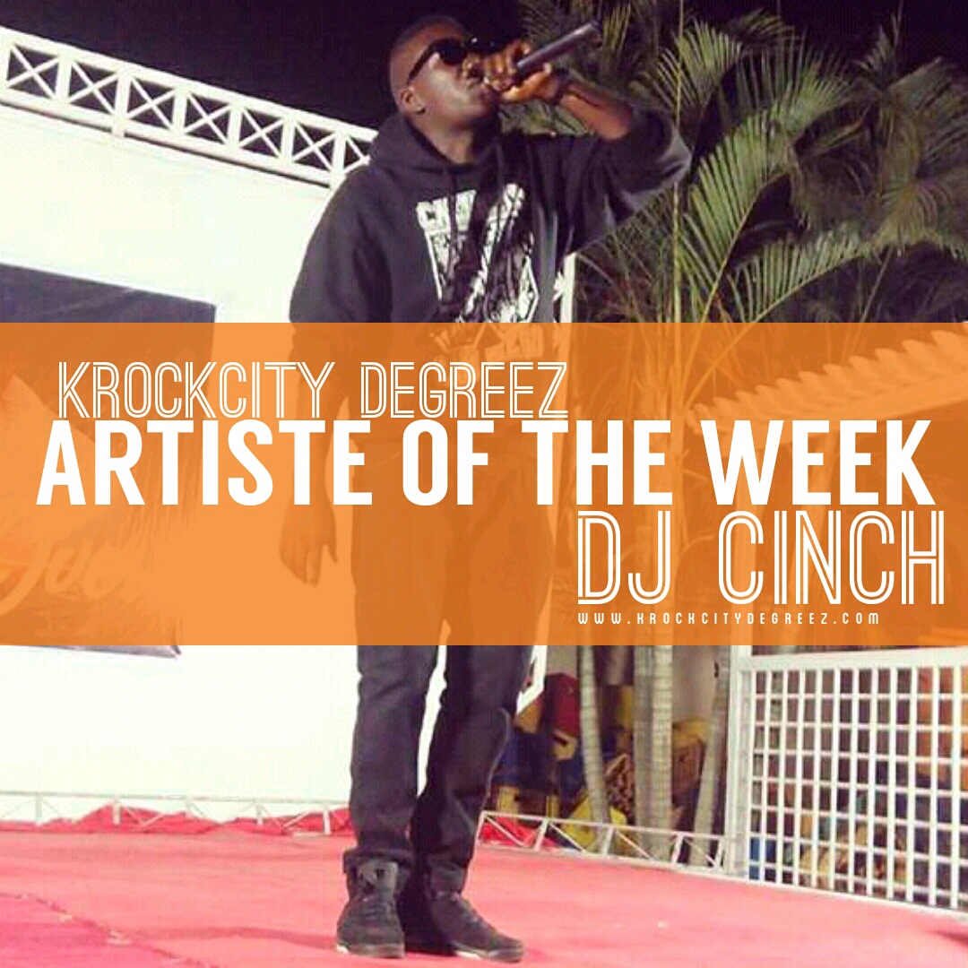 Artiste Of The Week - Dj Cinch