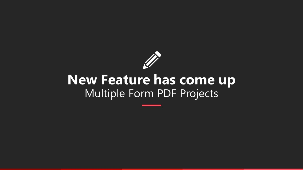 New Feature has come up Multiple Form PDF Projects