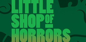 Little Shop of Horrors - Tickets On Sale 1/24/2018