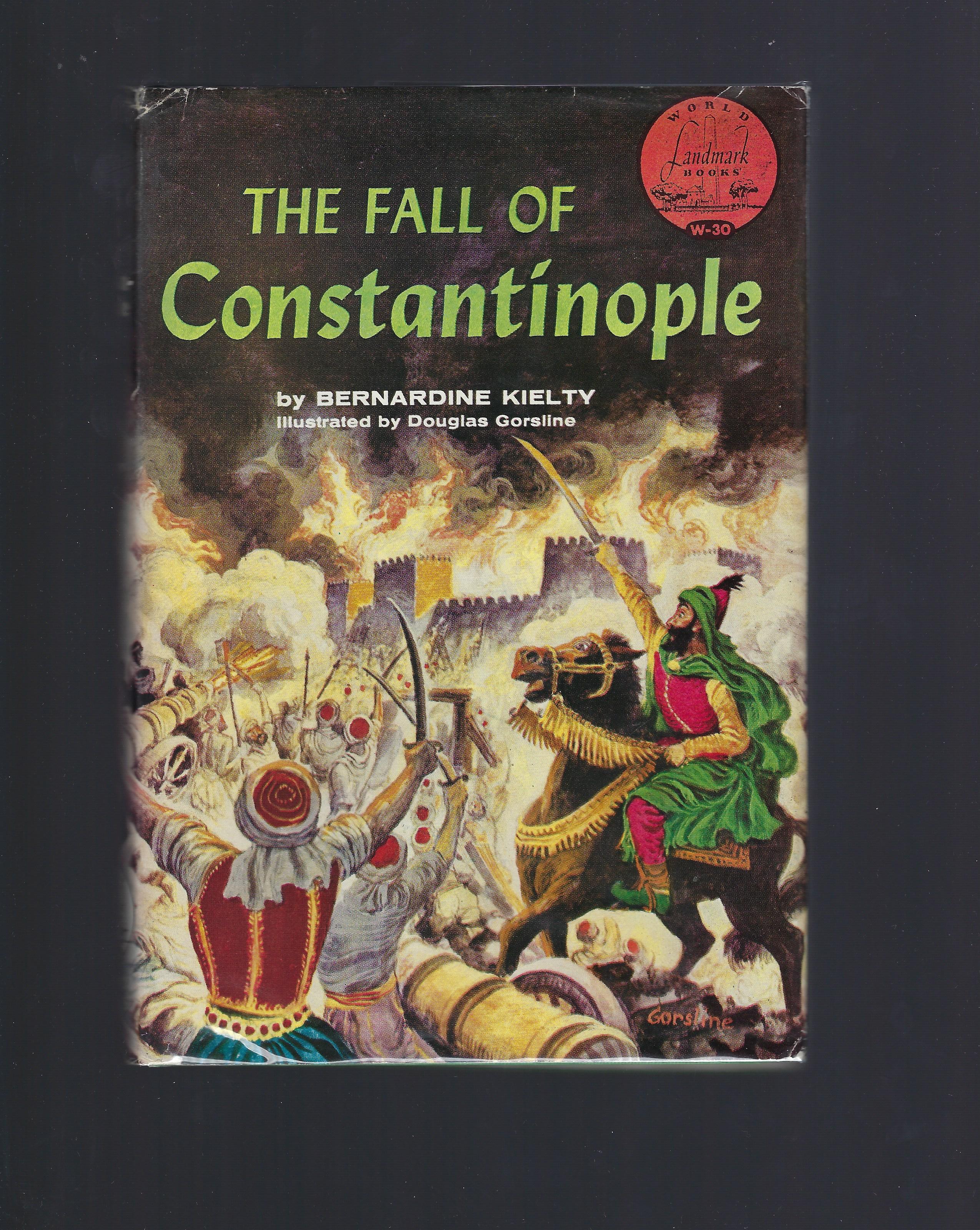 The Fall of Constantinople Landmark First Printing HB/DJ, Bernardine Kielty; Illustrator-Douglas Gorsline