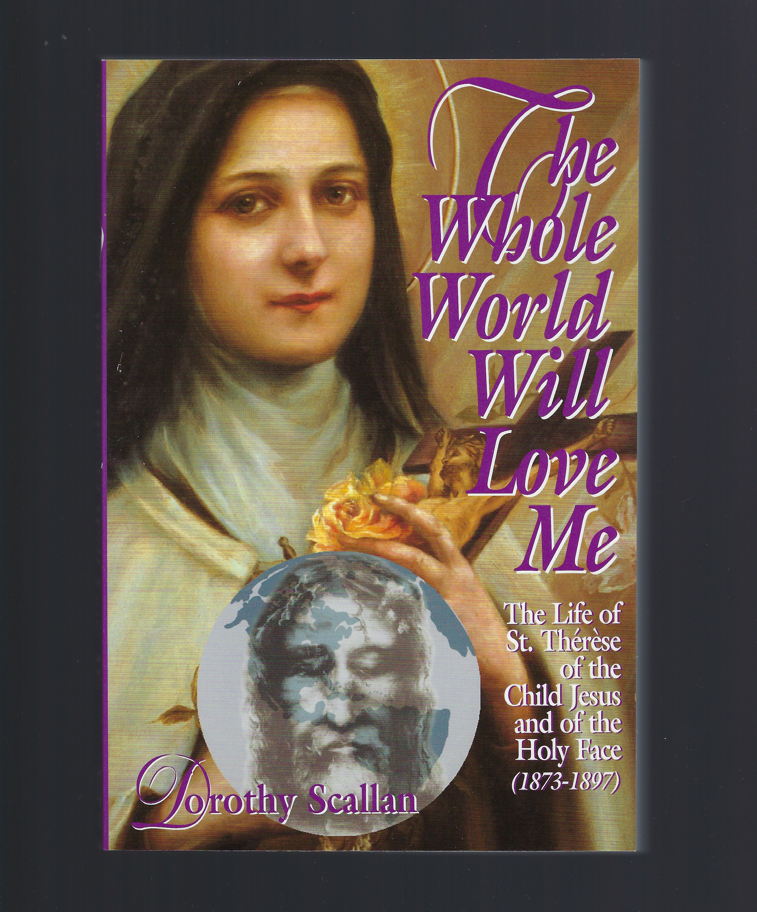 The Whole World Will Love Me St. Therese, Dorothy Scallan