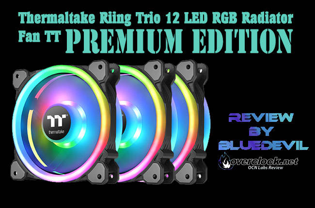 OCN LABS] ThermalTake Riing Trio 12 3 pack RGB fans Review