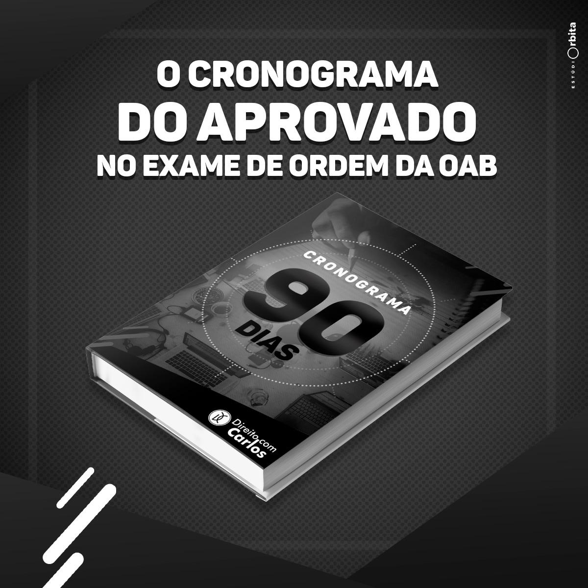 CRONOGRAMA DE ESTUDOS OAB - 90 DIAS