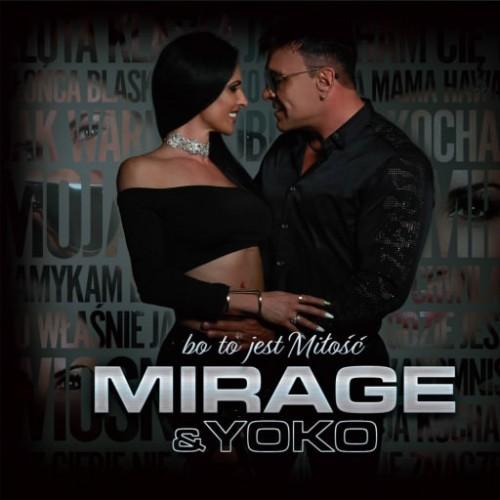 Mirage & Yoko - Bo To Jest Miłość (2018)