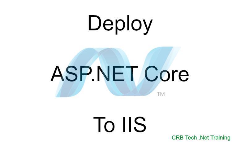 Deploy_ASP_DOT_NET_Core_to_IIS