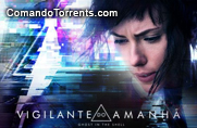 Baixar Filme A Vigilante do Amanhã: Ghost in the Shell