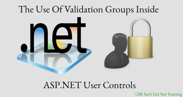 The Use Of Validation Groups Inside ASP.NET User Controls