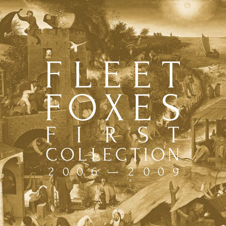 Download Fleet Foxes – First Collection: 2006-2009 [2018][320 KBPS][pradyutvam] Torrent