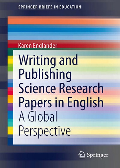 Writing and Publishing Science Research Papers in English A Global Perspective