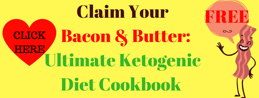 Claim_Your_FREEBacon_Butter_The_Ultimate_Ketogenic_Diet_Cookbook_Now