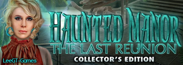 Haunted Manor 4: The Last Reunion Collector's Edition [v.Final]