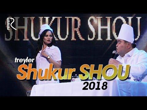 Shukur SHOU 2018  | Шукур ШОУ 2018