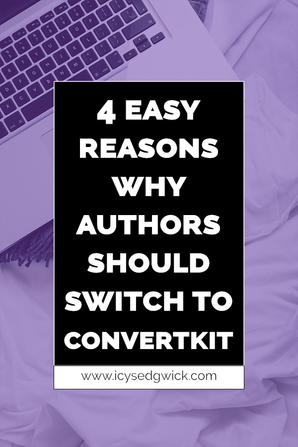 Authors can choose from a dizzying array of providers for their email lists. But here are 4 easy reasons why they should choose ConvertKit.