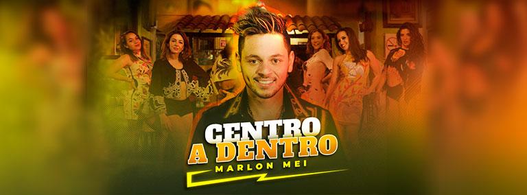 Marlon Mei – Centro a Dentro