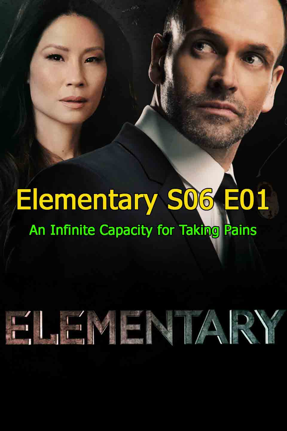 Watch Elementary Season 6 Episode 1: An Infinite Capacity for Taking Pains thumbnail