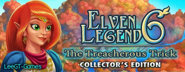 Elven Legend 6: The Treacherous Trick Collector's Edition [V.Final]