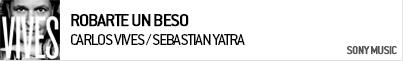 CARLOS VIVES / SEBASTIAN YATRA ROBARTE UN BESO