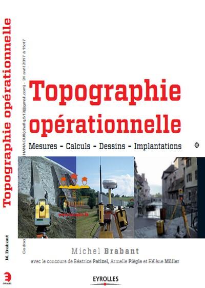 Topographie opérationnelle Mesures - Calculs - Dessins - Implantations