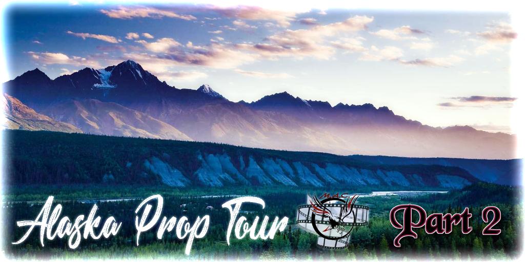Alaska Prop Tour Pt. 2