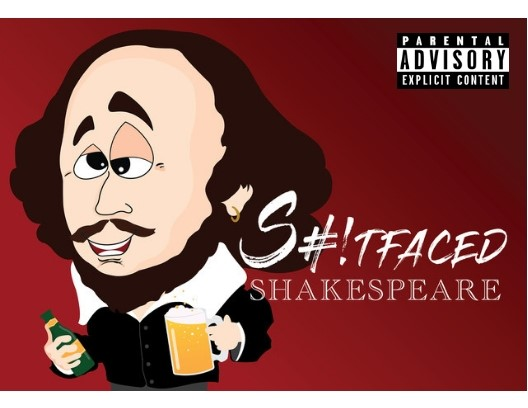 S#!tfaced Shakespeare