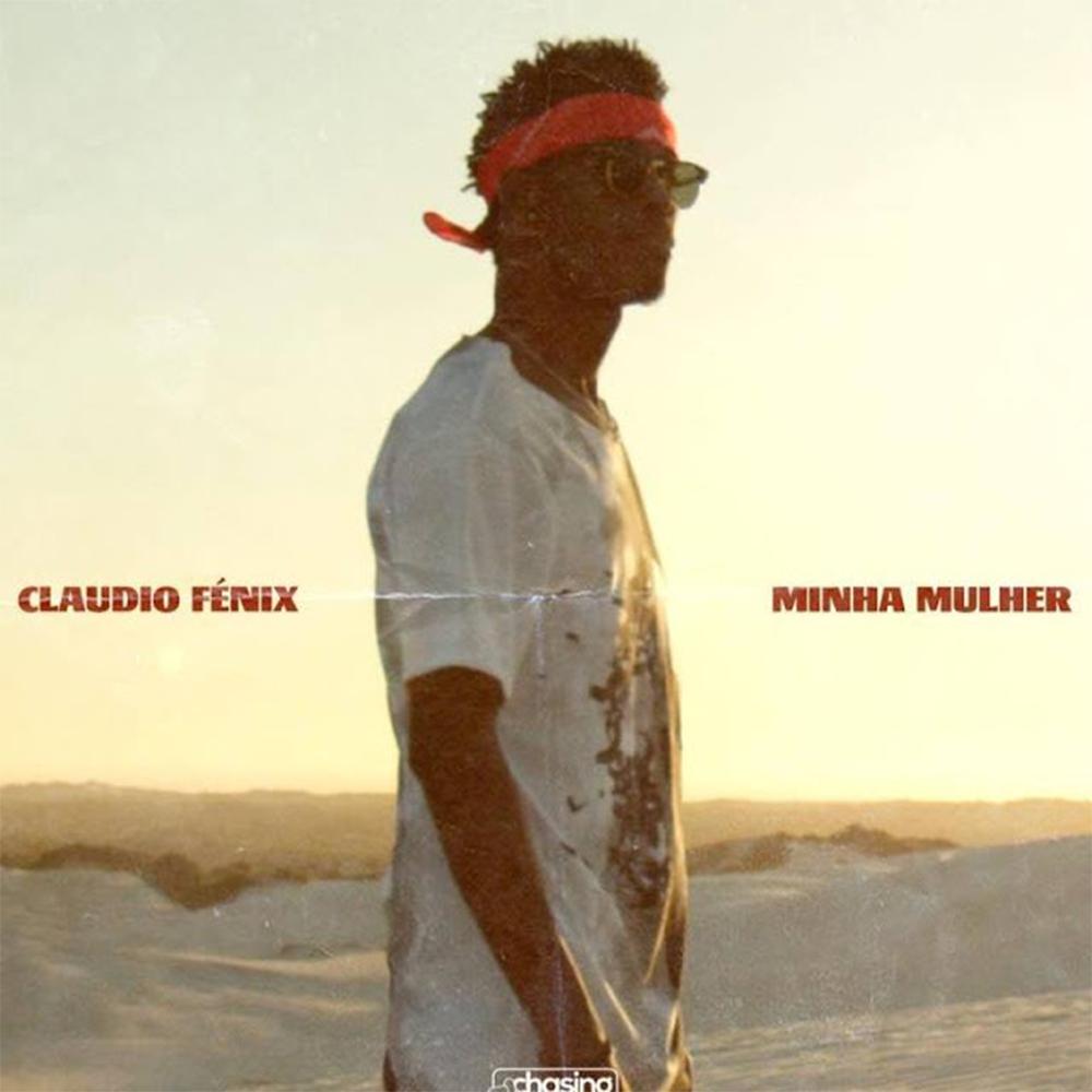 Destaque: CLAUDIO FÉNIX - MINHA MULHER (KIZOMBA)