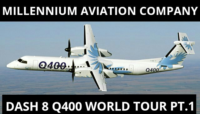 Dash 8 Q400 World Tour Pt. 1
