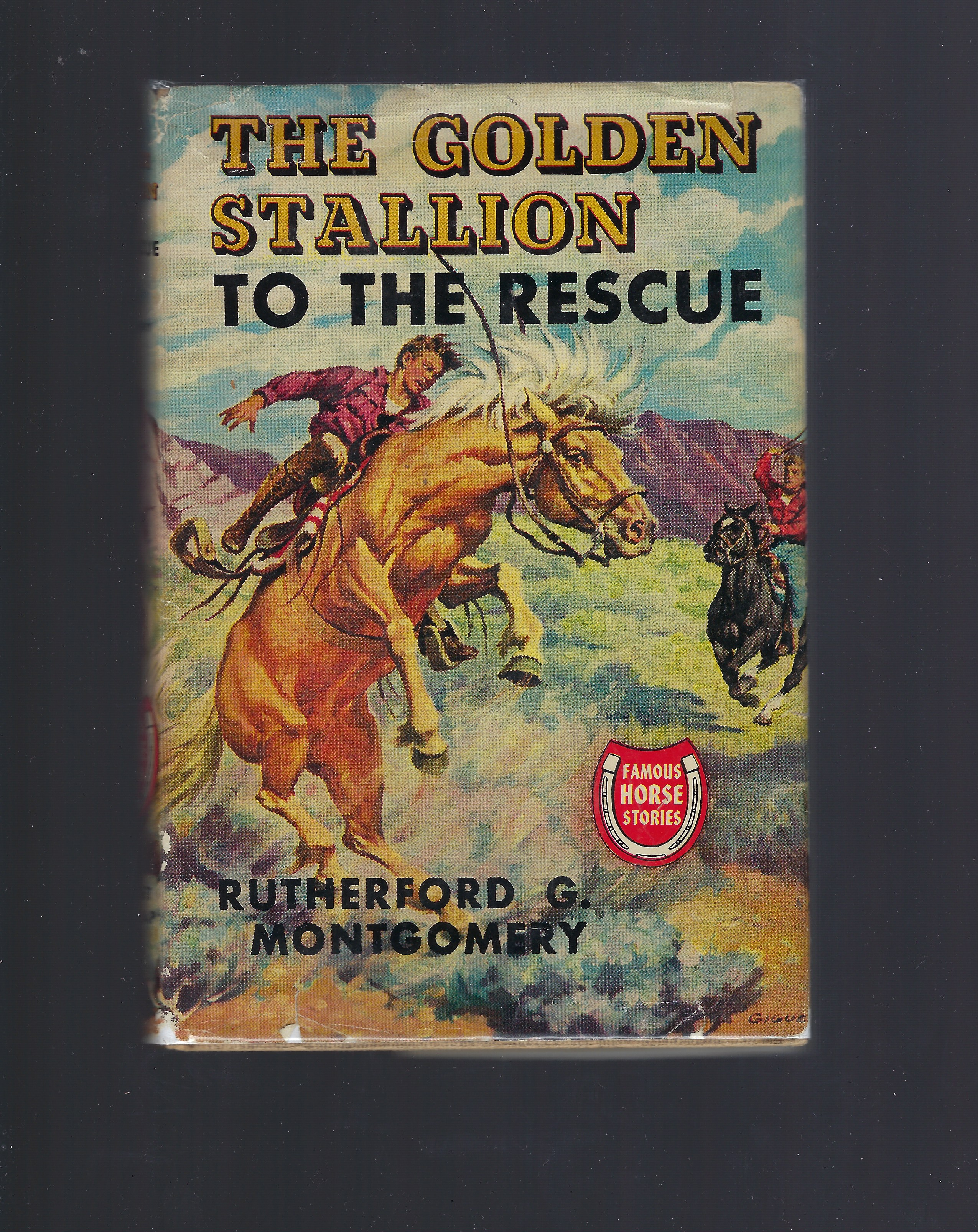 The Golden Stallion to the Rescue (Famous Horse Stories) HB/DJ, Montgomery, Rutherford G.