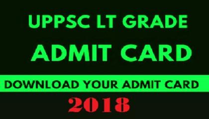 UPPSC LT Grade Teacher Admit Card 2018 UP LT Grade Written Exam Date | UPPSC LT Grade Teacher Admit Card 2018 Released at uppsc.up.nic.in