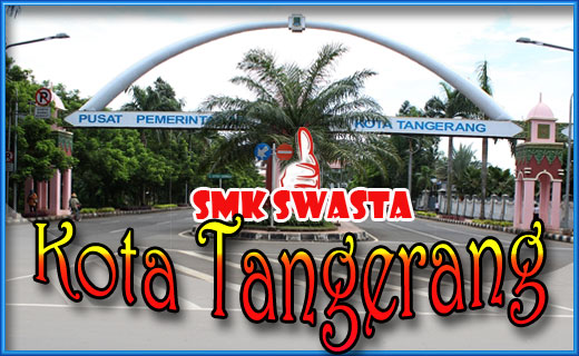 SMK Swasta di Kota Tangerang