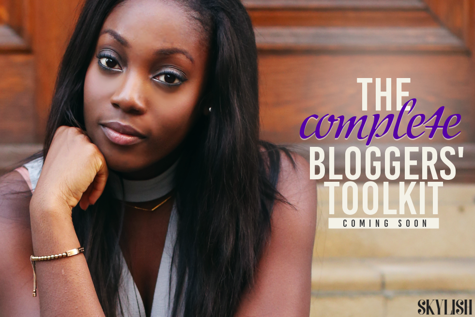 blog tips, blogging, blogging advice, tool kit, fashion bloggers, beauty bloggers, social media, infleuncer