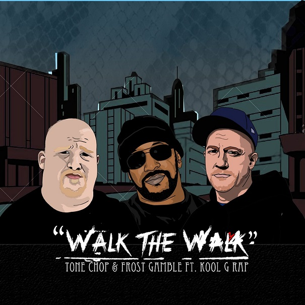 "Tone Chop & Frost Gamble ft Kool G Rap ""Walk the Walk"" WTWweb"